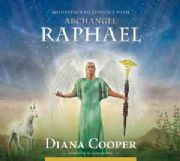 Meditation to Connect with Archangel Raphael - Diana Cooper